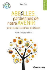 ABEILLES, GARDIENNES DE NOTRE AVENIR