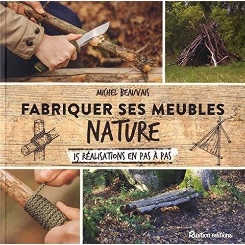 FABRIQUER SES MEUBLES NATURE