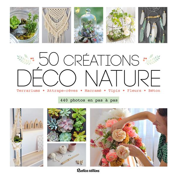 50 CREATIONS DECO-NATURE