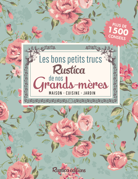 LES BONS PETITS TRUCS RUSTICA DE NOS GRANDS-MERES