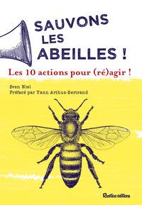 SAUVONS LES ABEILLES : 10 ACTIONS POUR (RE)AGIR !