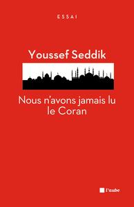NOUS N'AVONS JAMAIS LU LE CORAN