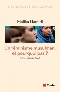 UN FEMINISME MUSULMAN, ET POURQUOI PAS ?