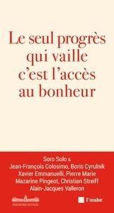 LE SEUL PROGRES QUI VAILLE, C'EST L'ACCES AU BONHEUR