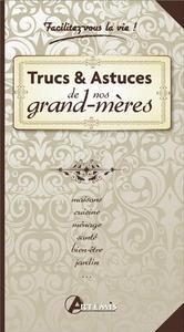 TRUCS ET ASTUCES DE NOS GRAND-MERES (POCHE)