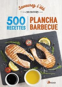 SAVOUREZ L ETE 500 RECETTES DE PLANCHA, BARBECUE, SALADES,