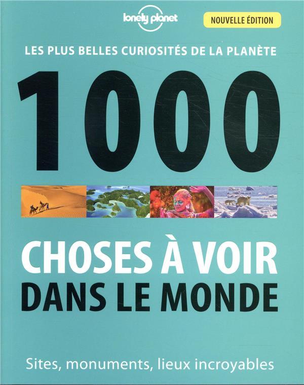 1000 CHOSES A VOIR DANS LE MONDE 4ED