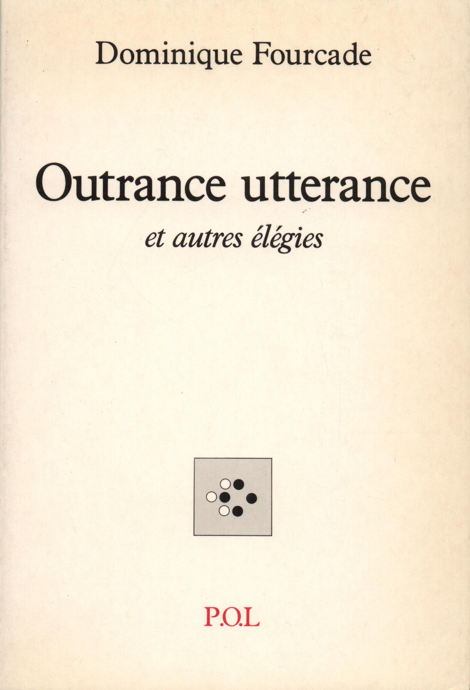 Outrance utterance et autres élégies