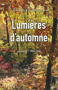 JOURNAL, VI : LUMIERES D'AUTOMNE - (1993-1996)