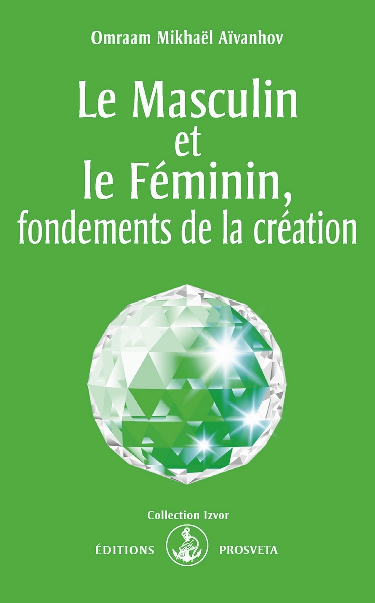 LE MASCULIN ET LE FEMININ, FONDEMENTS DE LA CREATION