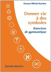 DONNER LA VIE A DES SYMBOLES EXERCICES DE GYMNATIQUES