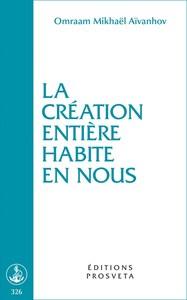 LA CREATION ENTIERE HABITE EN NOUS