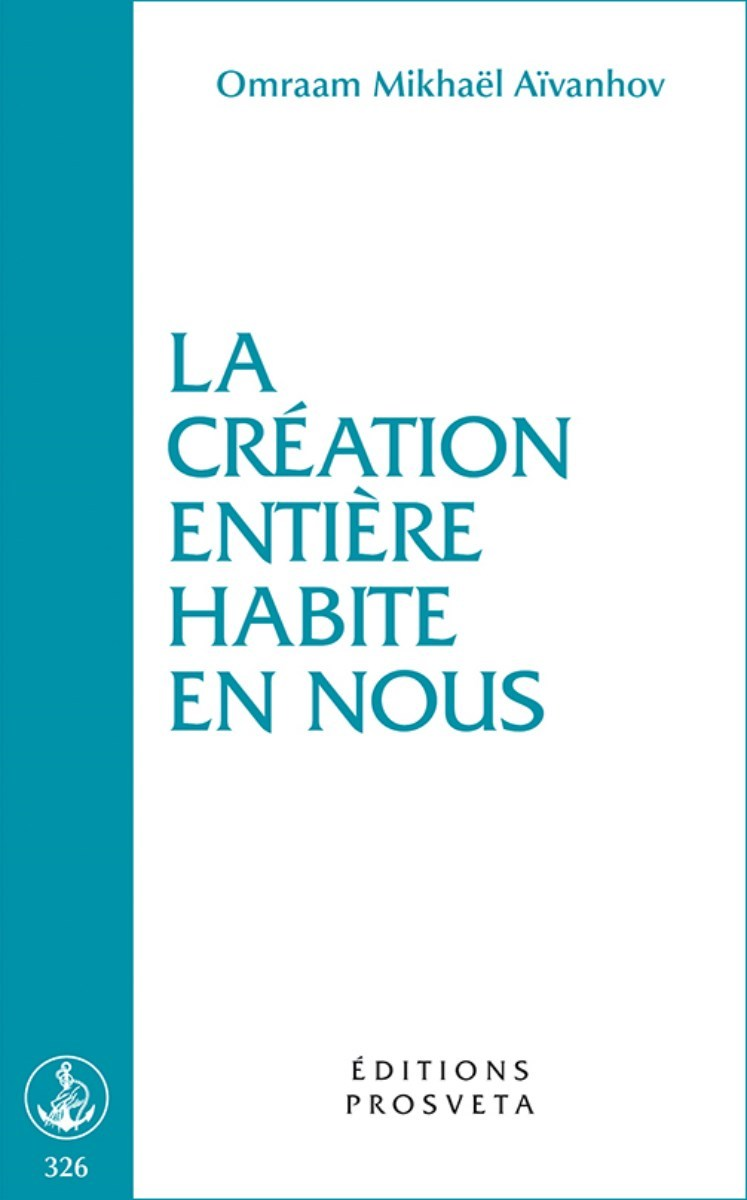 LA CREATION ENTIERE HABITE EN NOUS