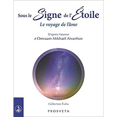 SOUS LE SIGNE DE L'ETOILE - LE VOYAGE DE L'AME