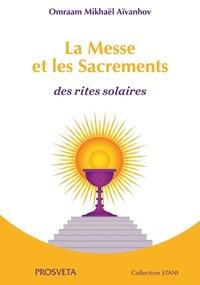 LA MESSE ET LES SACREMENTS - DES RITES SOLAIRES