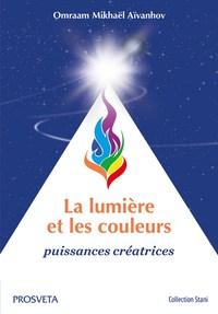 LA LUMIERE ET LES COULEURS - PUISSANCES CREATRICES