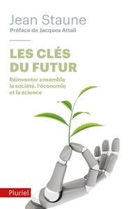 LES CLES DU FUTUR - REINVENTER ENSEMBLE LA SOCIETE, L'ECONOMIE ET LA SCIENCE