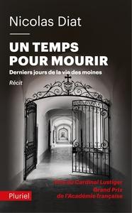 UN TEMPS POUR MOURIR - DERNIERS JOURS DE LA VIE DES MOINES