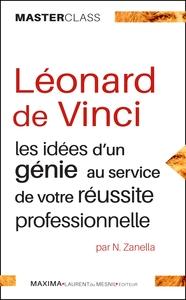 LEONARD DE VINCI  LES IDEES D UN GENIE POUR VOTRE BUSINESS