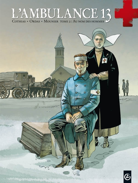 L'AMBULANCE 13 - VOLUME 2 - AU NOM DES HOMMES