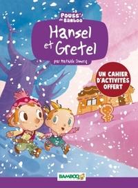 HANSEL & GRETEL + CAHIER PEDAGOGIQUE