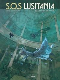S.O.S LUSITANIA - VOLUME 3 - LA MEMOIRE DES NOYES