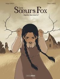 LES SOEURS FOX - VOLUME 1 - ESPRITS, ETES-VOUS LA ?