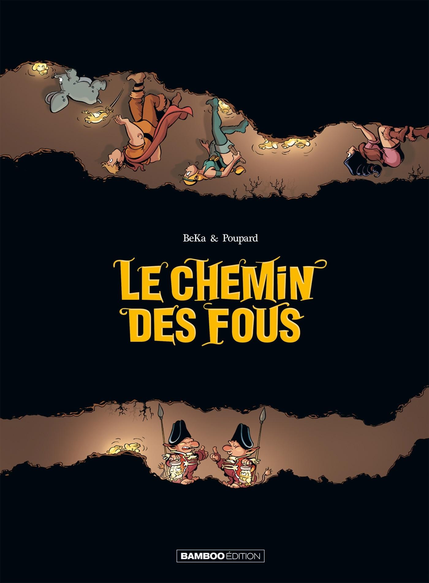 LE CHEMIN DES FOUS - HISTOIRE COMPLETE