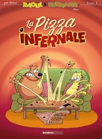 RAOUL & FERNAND - TOME 4 - RAOUL ET FERNAND - LA PIZZA INFERNALE