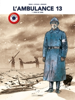 L'AMBULANCE 13 - VOLUME 1  CENTENAIRE 14-18