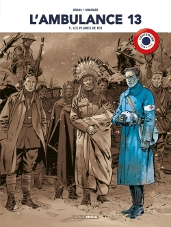 L'AMBULANCE 13 - VOLUME 5  CENTENAIRE 14-18
