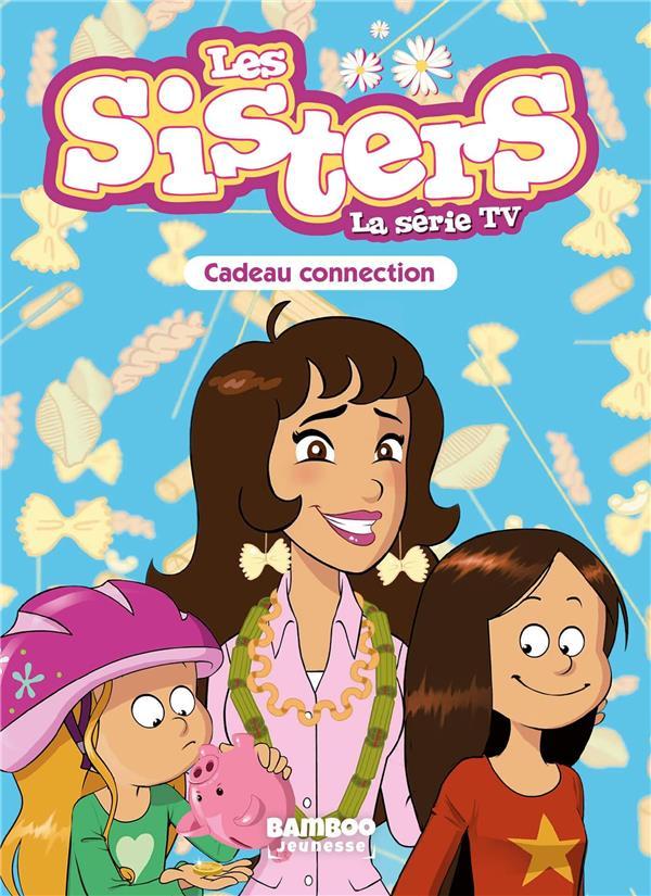 LES SISTERS - LA SERIE TV - T33 - CADEAU CONNECTION