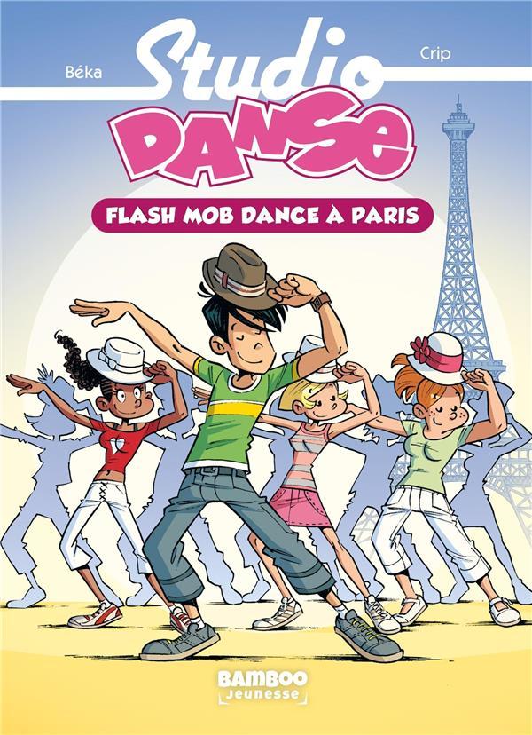 STUDIO DANSE - POCHE VOLUME 03 - FLASH MOB DANCE A PARIS - NOUVELLE EDITION