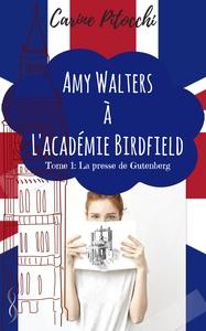 AMY WALTERS A L'ACADEMIE BIRDFIELD T01 LA PRESSE DE GUTENBERG