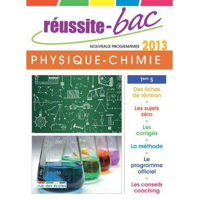 REUSSITE-BAC 2013 PHYSIQUE-CHIMIE TERMINALE S