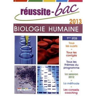 REUSSITE-BAC 2013 BIOLOGIE HUMAINE TERMINALE ST2S