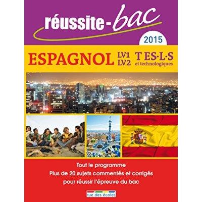 REUSSITE-BAC 2015 ESPAGNOL LV1-LV2 TERM ES/L/S ET TECHNOLOGIQUES