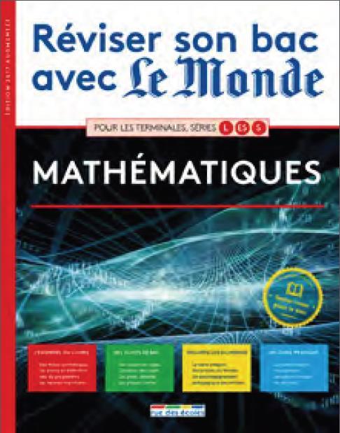 REVISER SON BAC AVEC LE MONDE MATHEMATIQUES TERMINALE S 2017 EDITION AUGMENTEE