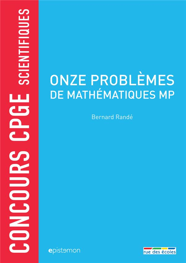 ONZE PROBLEMES DE MATHEMATIQUES MP