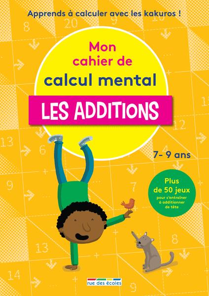CAHIER DE CALCUL MENTAL LES ADDITIONS (LES)