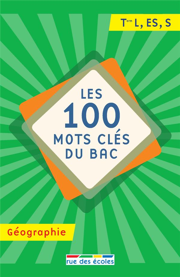 100 MOTS CLES DU BAC GEOGRAPHIE (LES)