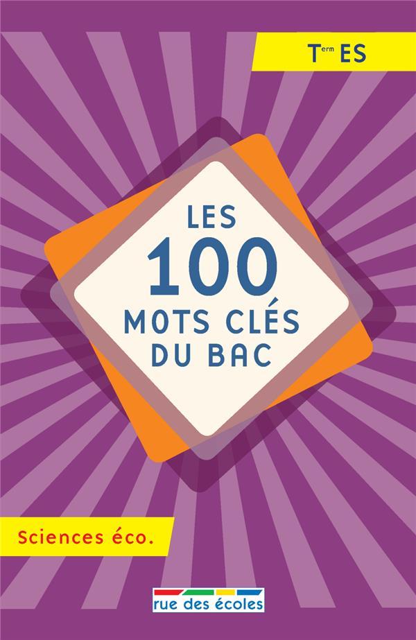 100 MOTS CLES DU BAC SCIENCES ECO (LES)
