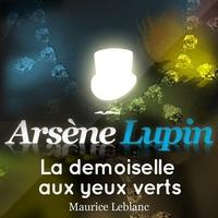 ARSENE LUPIN : LA DEMOISELLE AUX YEUX VERTS