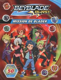 BEYBLADE BURST - MISSION DE BLADER