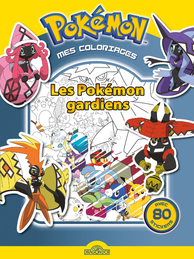 MES COLORIAGES POKEMON - LES POKEMON GARDIENS