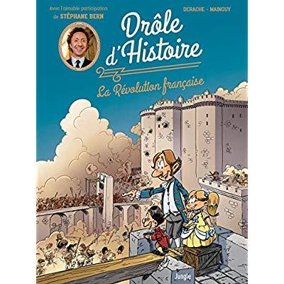 DROLE D'HISTOIRE - LA REVOLUTION FRANCAISE