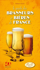 GUIDE DES BRASSERIES ET BIERES DE FRANCE