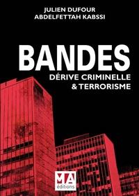 BANDES : DERIVE CIMINELLE ET TERRORISME