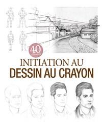 INITIATION AU DESSIN AU CRAYON - 40 REALISATIONS