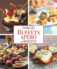 BIBLE DES BUFFETS APERO EN 400 RECETTES (LA)